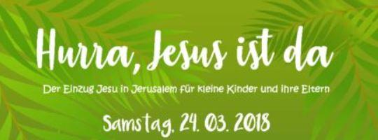 Hurra, Jesus Ist Da! Einladung Für Kleine Kinder Und Ihre Eltern Zu Palmsonntag