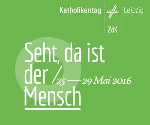 Für Kurzentschlossene: 100. Deutschen Katholikentag in Leipzig